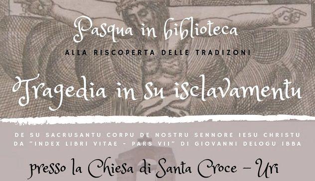 """""""Tragedia in su Isclavamentu"""": a Santa Croce si riscoprono le antiche tradizioni"""